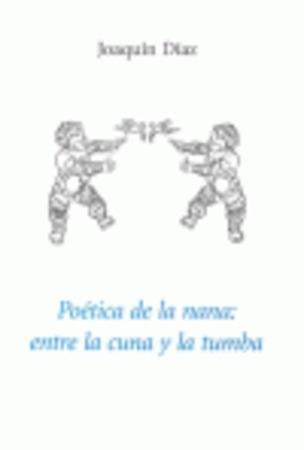 POÉTICA DE LA NANA: ENTRE LA CUNA Y LA TUMBA.