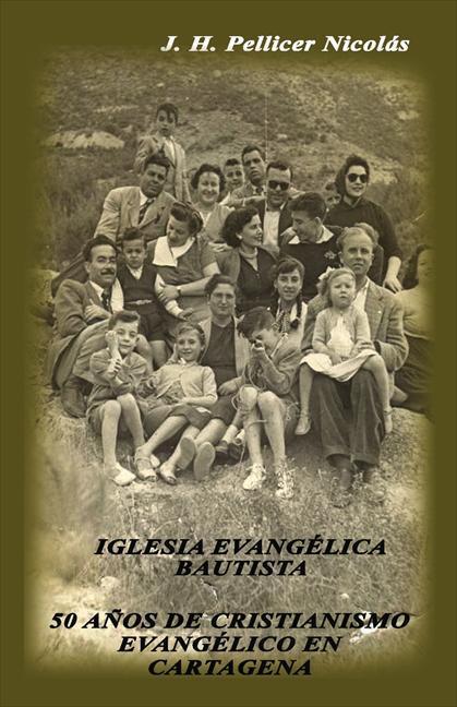 IGLESIA EVANGÉLICA BAUTISTA : 50 AÑOS DE CRISTIANISMO EVANGÉLICO EN CARTAGENA