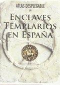 ATLAS DESPLEGABLE DE ENCLAVES TEMPLARIOS EN ESPAÑA.