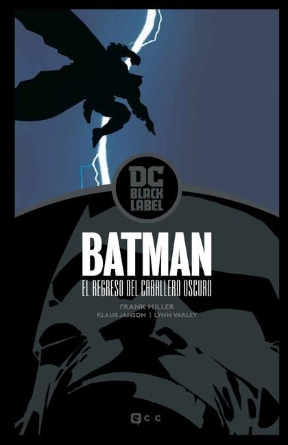 BATMAN: EL REGRESO DEL CABALLERO OSCURO - EDICIÓN DC BLACK LABEL.