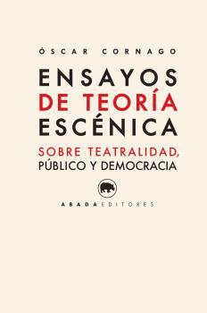 ENSAYOS DE TEORÍA ESCÉNICA                                                      SOBRE TEATRALID