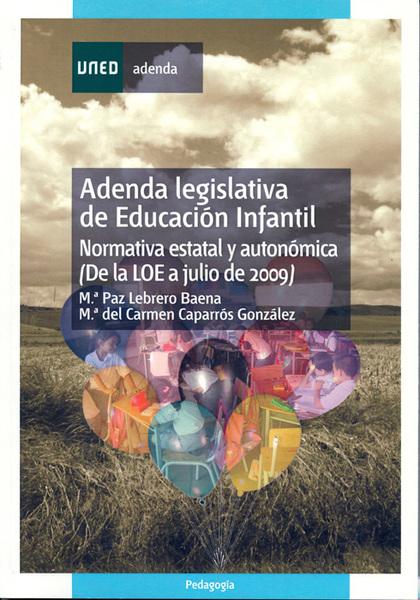 ADENDA LEGISLATIVA DE EDUCACIÓN INFANTIL : NORMATVIA ESTATAL Y AUTONÓMICA DE LA L.O.E. A 2009