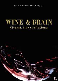 WINE - BRAIN; CIENCIA, VINO Y REFLEXIONES