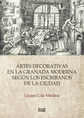 LAS ARTES DECORATIVAS EN LA GRANADA MODERNA SEGÚN LOS ESCRIBANOS DE LA CIUDAD.