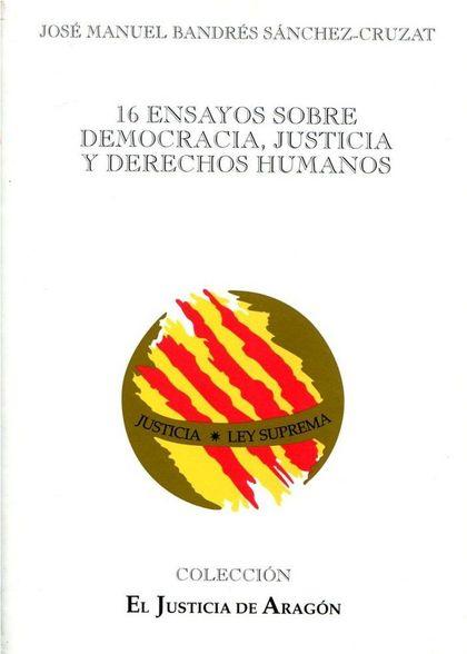 16 ENSAYOS SOBRE DEMOCRACIA, JUSTICIA Y DERECHOS HUMANOS
