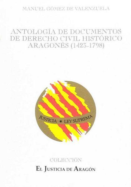 ANTOLOGÍA DE DOCUMENTOS DE DERECHO CIVIL HISTÓRICO ARAGONÉS, 1423-1798