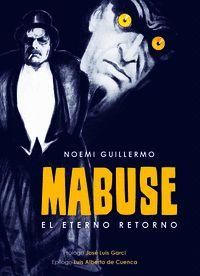 MABUSE. EL ETERNO RETORNO.
