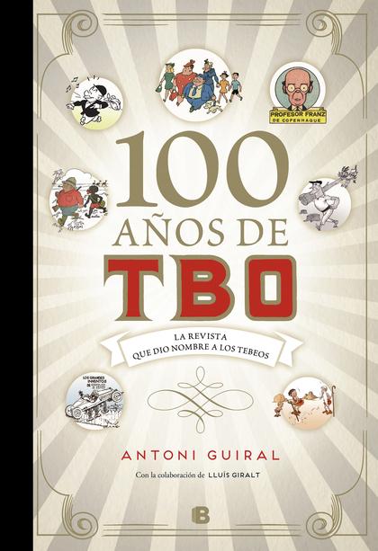 100 AÑOS DE TBO.