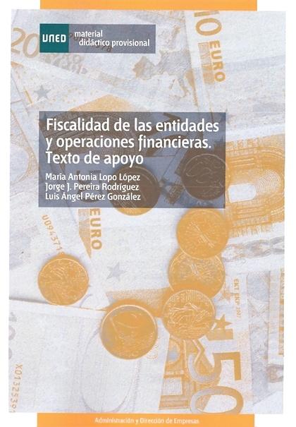 FISCALIDAD DE LAS ENTIDADES Y OPERACIONES FINANCIERAS : TEXTO DE APOYO