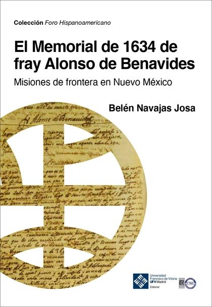 EL MEMORIAL DE 1634 DE FRAY ALONSO DE BENAVIDES