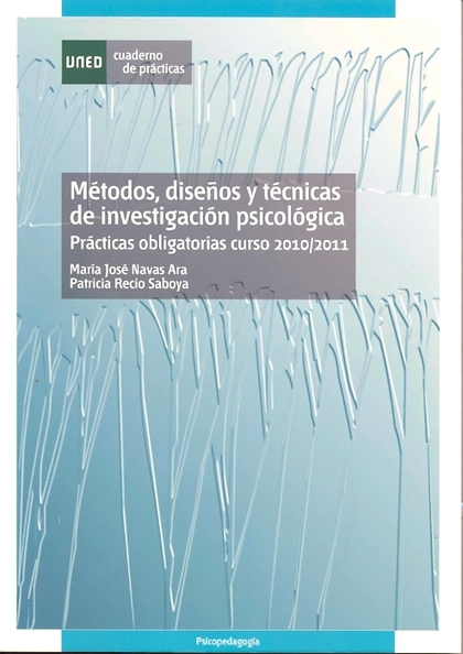 MÉTODOS, DISEÑOS Y TÉCNICAS DE INVESTIGACIÓN PSICOLÓGICA : PRÁCTICAS OBLIGATORIAS CURSO 2010/20