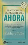 PRACTICANDO EL PODER DEL AHORA: ENSEÑANZAS, MEDITACIONES Y EJERCICIOS