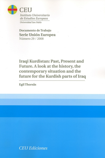 IRAQI KURDISTAN : PAST, PRESENT AND FUTURE : A LOOK AT THE HISTORY, THE CONTEMPORARY SITUATION