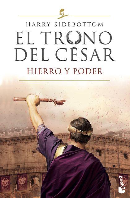 EL TRONO DEL CESAR. HIERRO Y PODER.