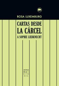 CARTAS DESDE LA CÁRCEL A SOPHIE LIEBKNECHT.