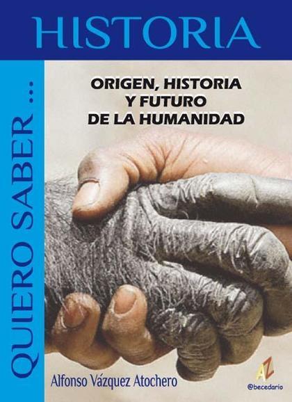 ORIGEN, HISTORIA Y FUTURO DE LA HUMANIDAD.