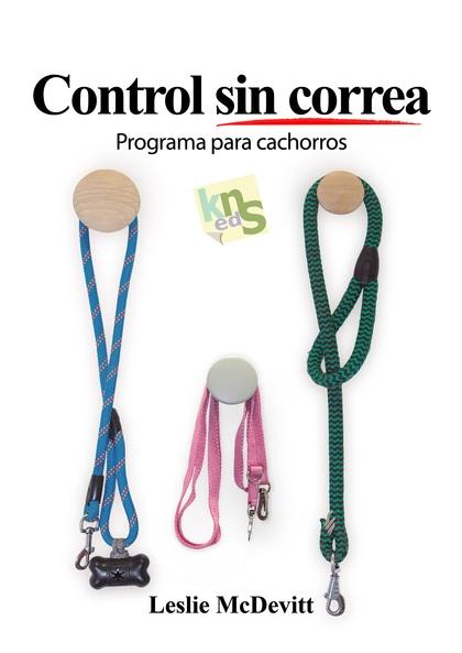 CONTROL SIN CORREA. PROGRAMA PARA CACHORROS