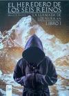 EL HEREDERO DE LOS SEIS REINOS. LA LLAMADA DE LOS NURKAN