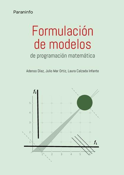 FORMULACIÓN DE MODELOS PROGRAMACIÓN MATEMÁTICA.