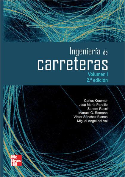 INGENIERÍA DE CARRETERAS, VOL. I. 2ª EDC..