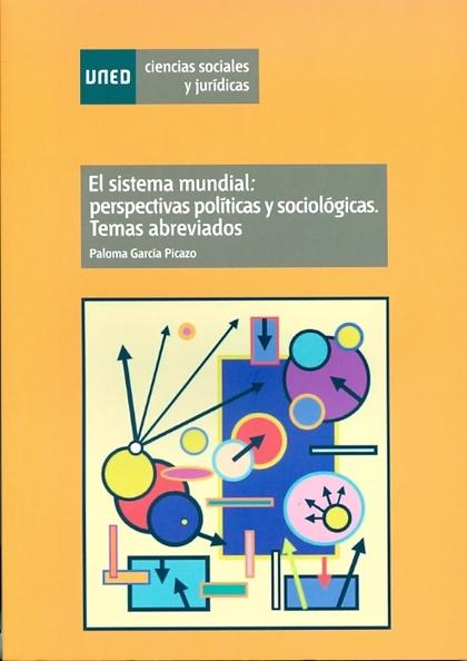 EL SISTEMA MUNDIAL : PERSPECTIVAS POLÍTICAS Y SOCIOLÓGICAS (ADENDA)