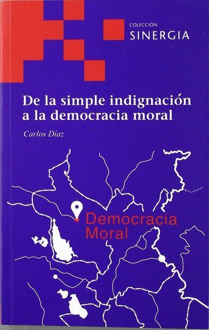 DE LA SIMPLE INDIGNACIÓN A LA DEMOCRACIA MORAL