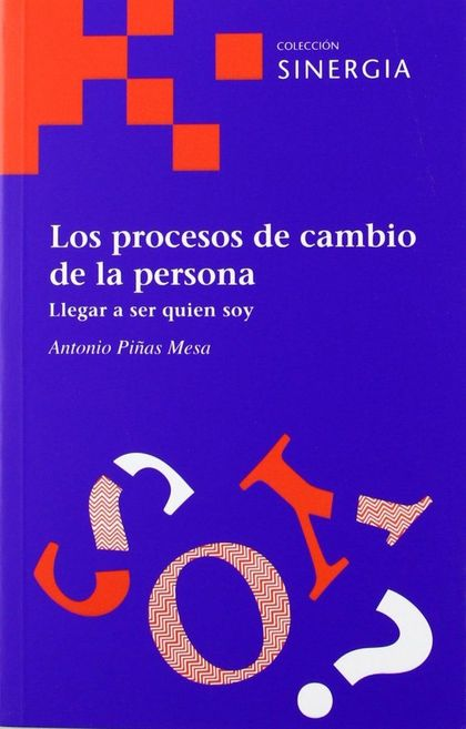 LOS PROCESOS DE CAMBIO DE LA PERSONA : LLEGAR A SER QUIEN SOY