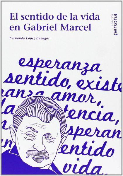 EL SENTIDO DE LA VIDA EN GABRIEL MARCEL