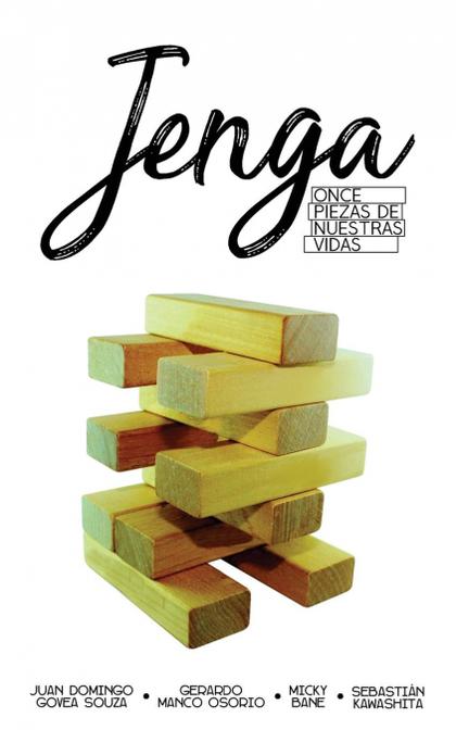 JENGA. ONCE PIEZAS DE NUESTRAS VIDAS