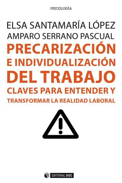 PRECARIZACIÓN E INDIVIDUALIZACIÓN DEL TRABAJO                                   CLAVES PARA ENT