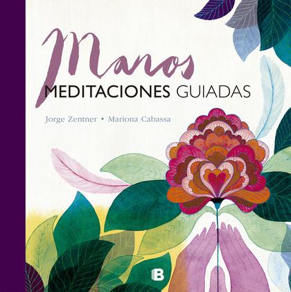 MANOS. MEDITACIONES GUIADAS