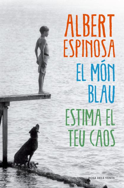EL MÓN BLAU. ESTIMA EL TEU CAOS.