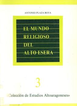 EL MUNDO RELIGIOSO DEL ALTO ÉSERA. ESTUDIO ETNOLÓGICO-LÉXICO DE CASTEJÓN DE SOS Y COMARCA