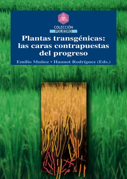 PLANTAS TRANSGÉNICAS : LAS CARAS CONTRAPUESTAS DEL PROGRESO