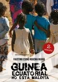 GUINEA ECUATORIAL NO ESTÁ MALDITA