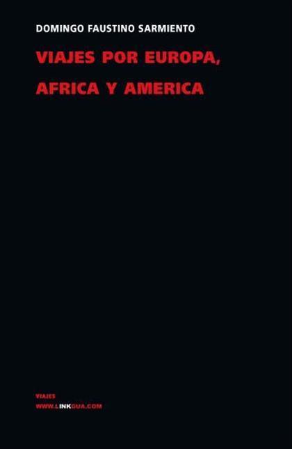 VIAJES POR EUROPA, ÁFRICA Y AMÉRICA, 1845-1847