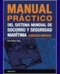 MANUAL PRÁCTICO DEL SISTEMA MUNDIAL DE SOCORRO Y SEGURIDAD MARÍTIMA (S