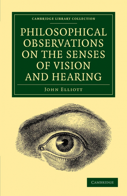 PHILOSOPHICAL OBSERVATIONS ON THE SENSES OF VISION AND HEARING