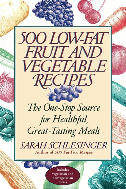 FIVE HUNDRED LOW-FAT FRUIT AND VEGETABLE RECIPES