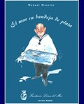 EL MAR EN BANDEJA DE PLATA: LITERATURA Y BELLAS ARTES MARINERAS