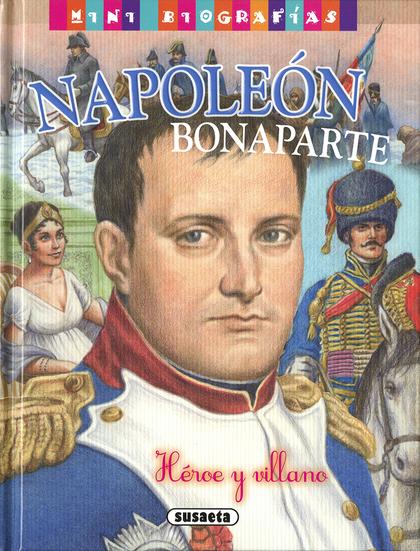 NAPOLEÓN BONAPARTE, HÉROE Y VILLANO.