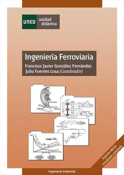 INGENIERÍA FERROVIARIA : SEGUNDA EDICIÓN ACTUALIZADA Y AMPLIADA