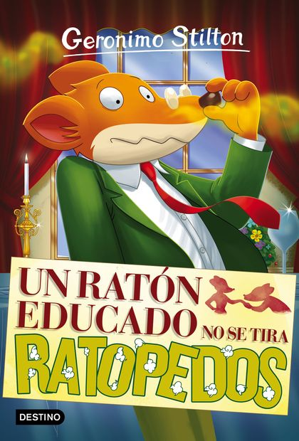 UN RATÓN EDUCADO NO SE TIRA RATOPEDOS. GERONIMO STILTON 20