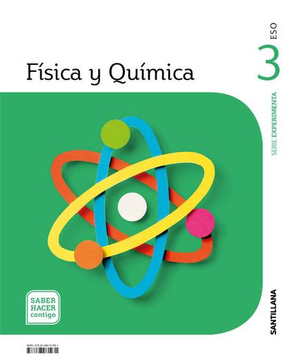 FISICA Y QUIMICA SERIE EXPERIMENTA 3 ESO SABER HACER CONTIGO.