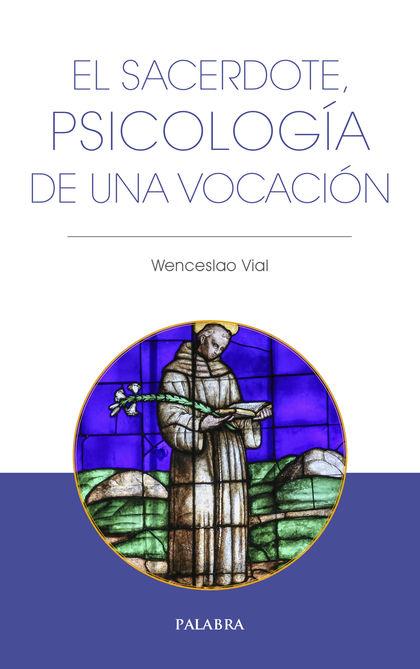 SACERDOTE, PSICOLOGIA DE UNA VOCACION, EL