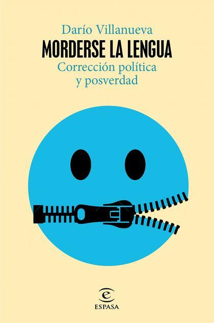 MORDERSE LA LENGUA. CORRECCIÓN POLÍTICA Y POSVERDAD