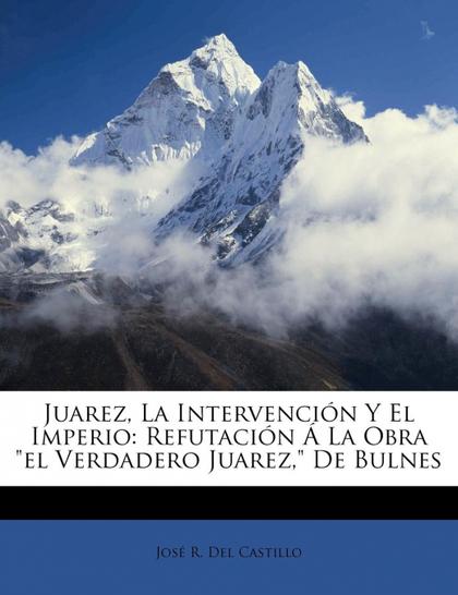 JUAREZ, LA INTERVENCIÓN Y EL IMPERIO