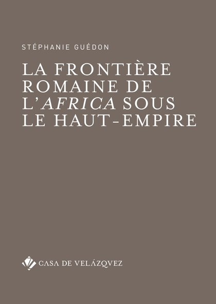 LA FRONTIÈRE ROMAINE DE L´AFRICA SOUS LE HAUT-EMPIRE.