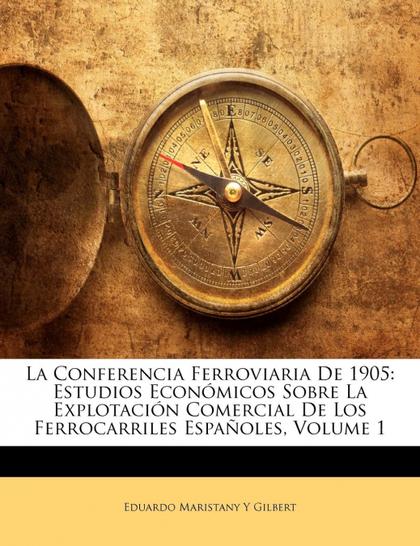 LA CONFERENCIA FERROVIARIA DE 1905