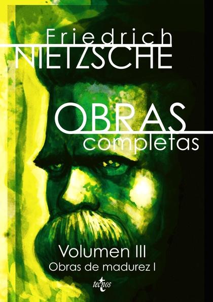 OBRAS COMPLETAS. VOLUMEN III: OBRAS DE MADUREZ I